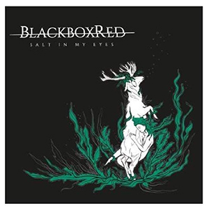 BlackBoxRed - Salt In My Eyes