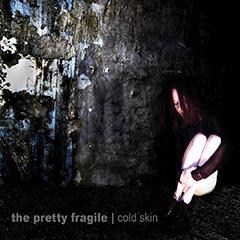 The Pretty Fragile - ColdSkin