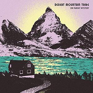 Desert Mountain Tribe - Om Parvat Mystery