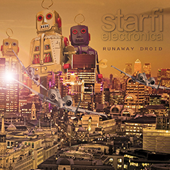 Starfi Electronica - Runaway Droid