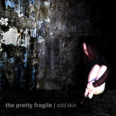 The Pretty Fragile - ColdSkin