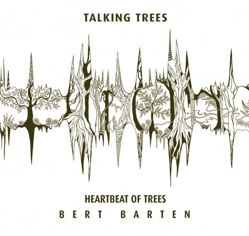 Bert Barten - Heartbeat Of Trees