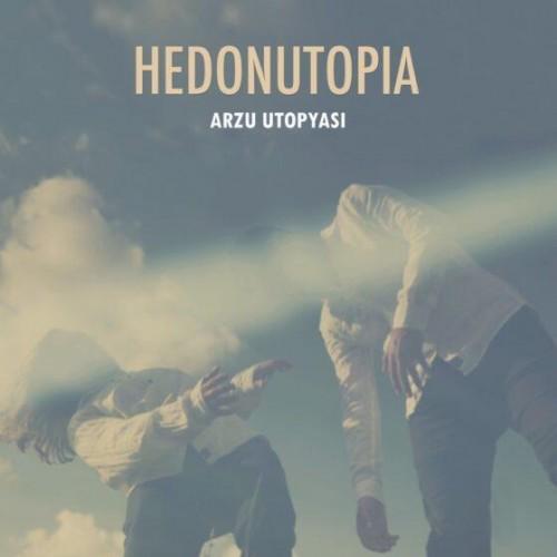 Hedonutopia - Arzu Utopyasi