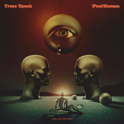 """Trees Speak """"PostHuman"""""""