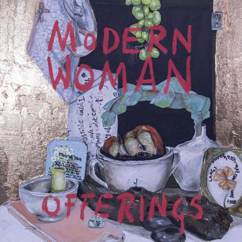 """Modern Woman """"Offerings"""""""